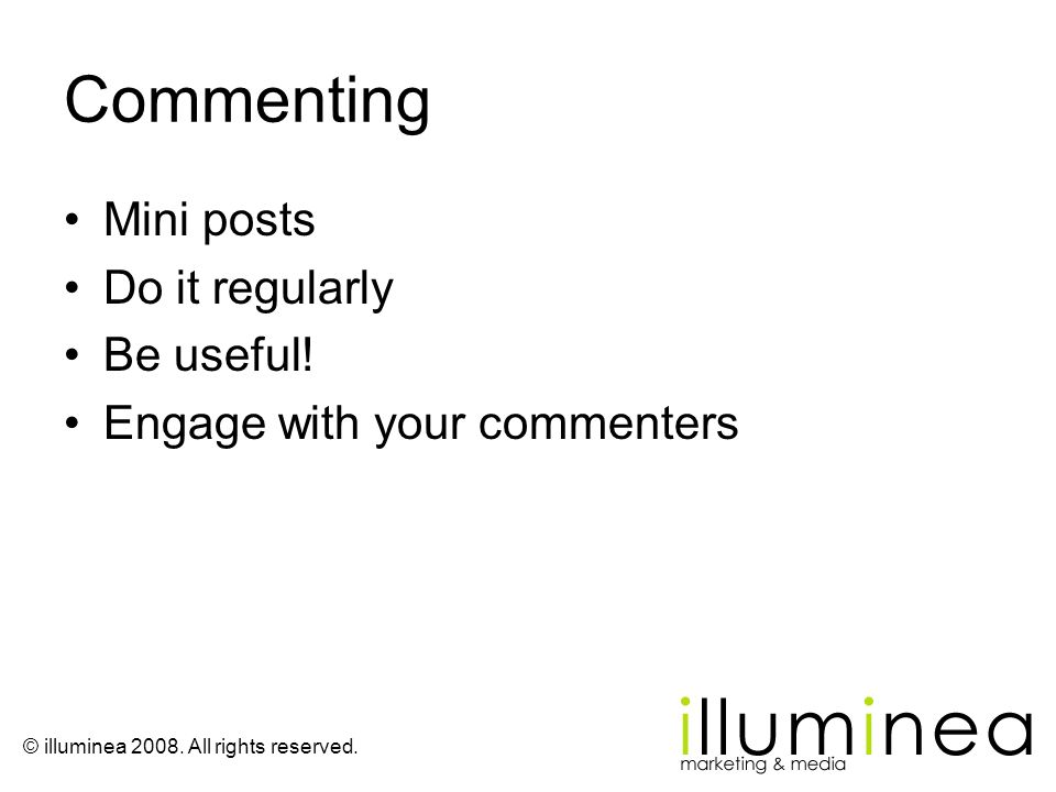 Commenting Mini posts Do it regularly Be useful!