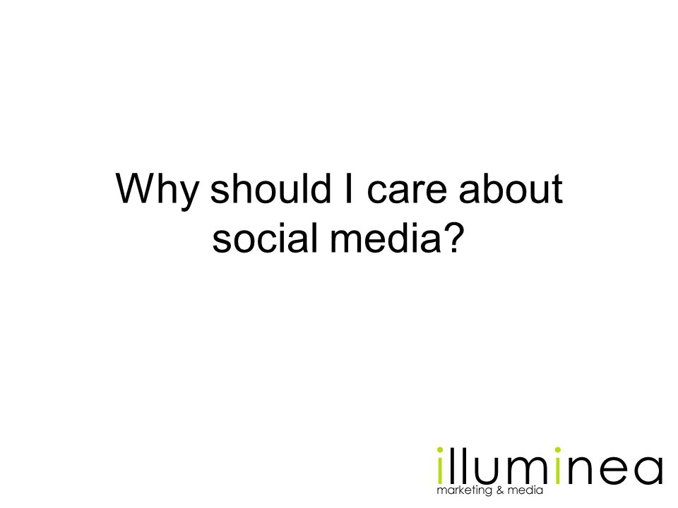 Why should I care about social media