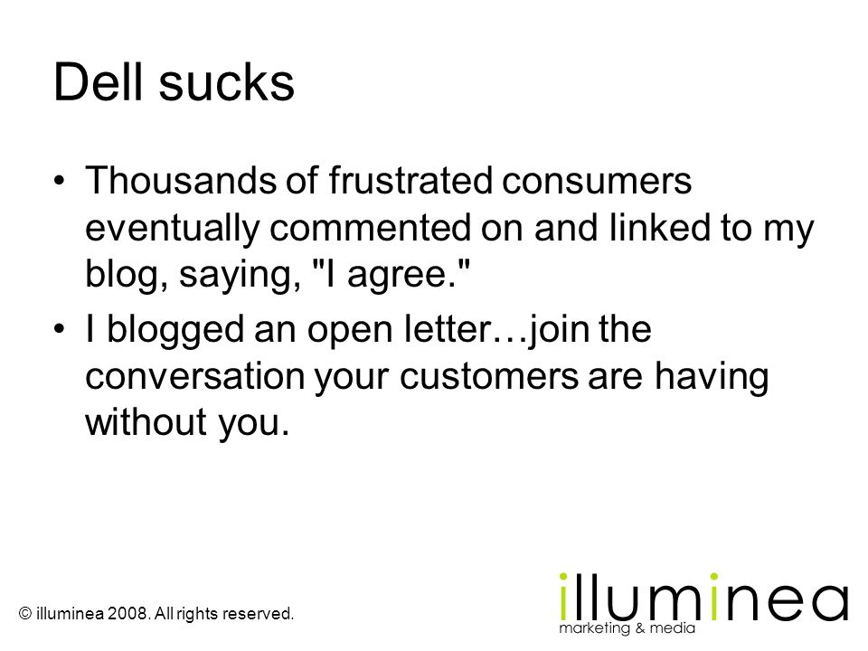 Dell sucks Thousands of frustrated consumers eventually commented on and linked to my blog, saying, I agree.