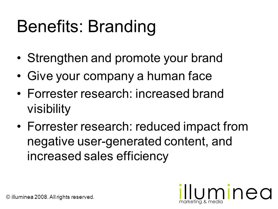 Benefits: Branding Strengthen and promote your brand