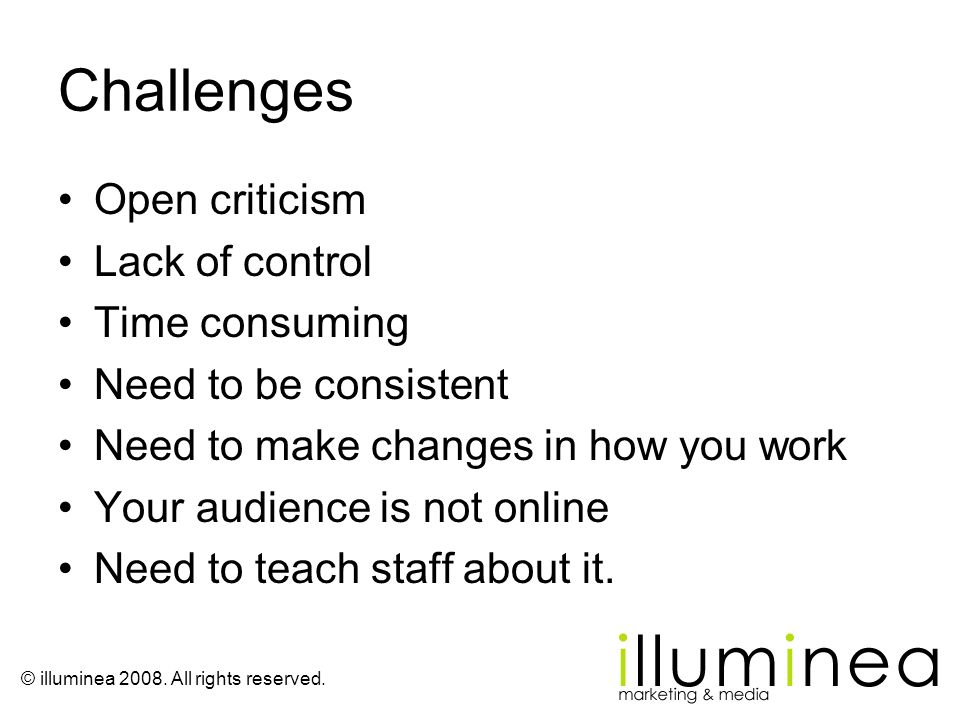 Challenges Open criticism Lack of control Time consuming