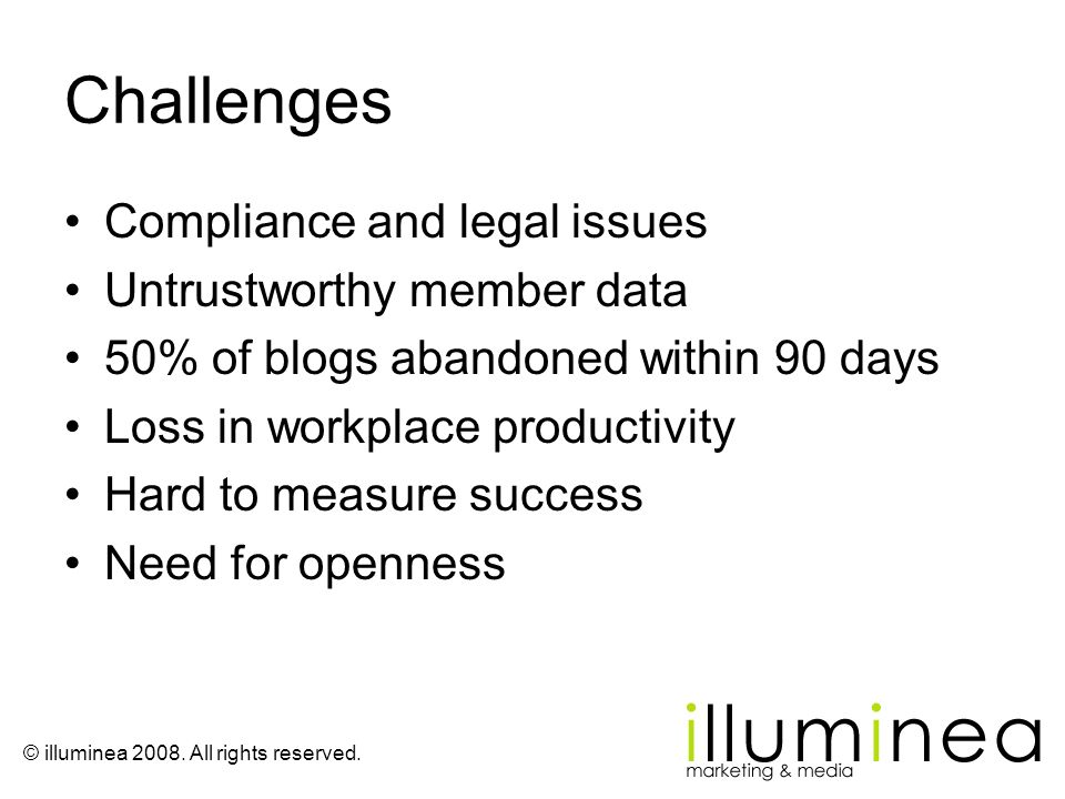 Challenges Compliance and legal issues Untrustworthy member data