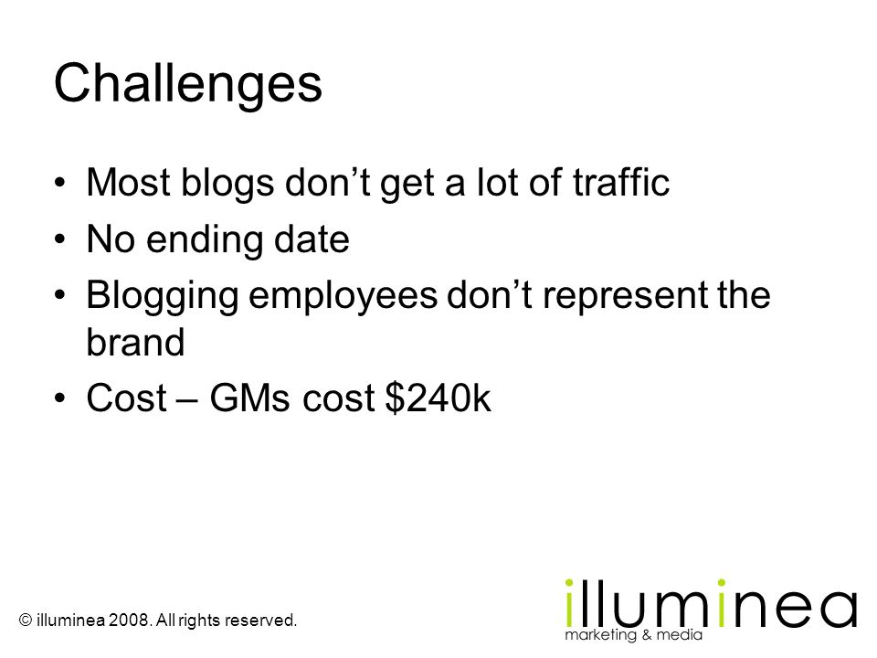 Challenges Most blogs don't get a lot of traffic No ending date