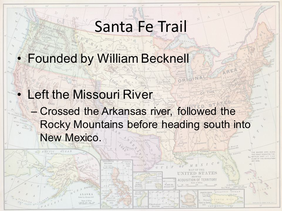 Santa Fe Trail Founded by William Becknell Left the Missouri River