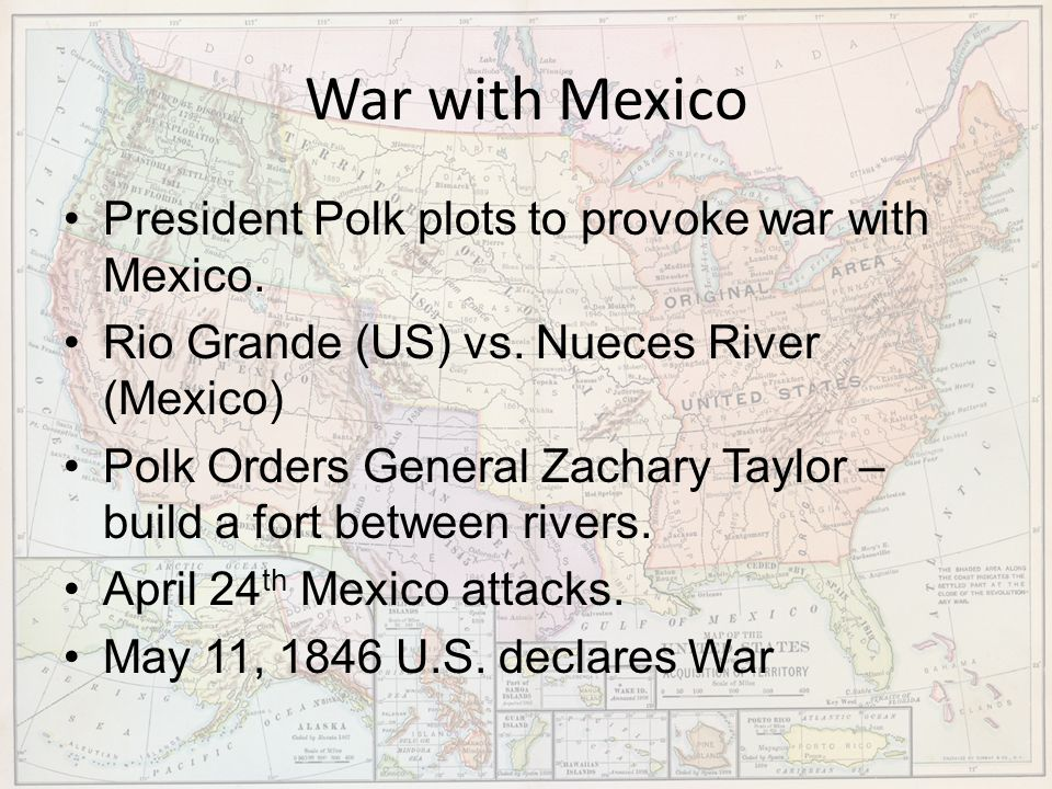 War with Mexico President Polk plots to provoke war with Mexico.