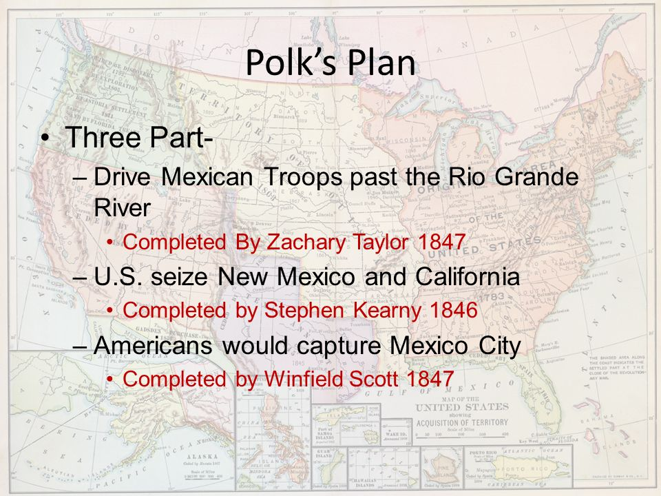 Polk's Plan Three Part- Drive Mexican Troops past the Rio Grande River