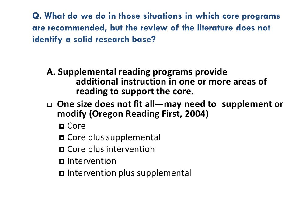 Q. What do we do in those situations in which core programs are recommended, but the review of the literature does not identify a solid research base
