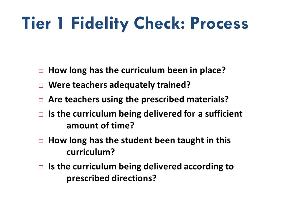 Tier 1 Fidelity Check: Process