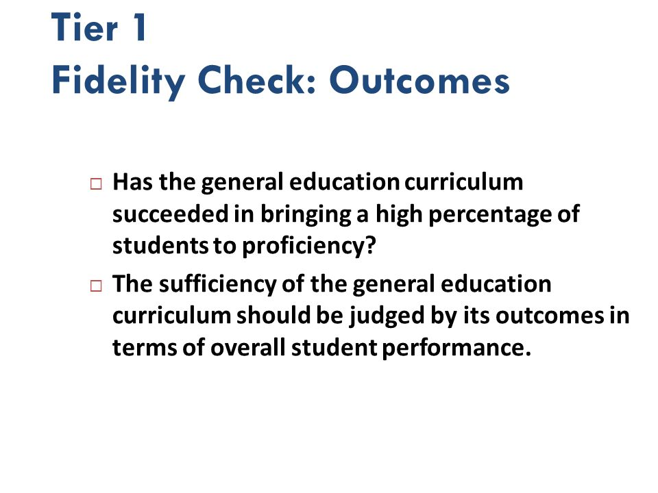 Tier 1 Fidelity Check: Outcomes