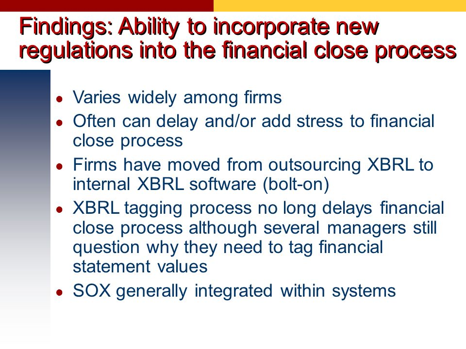 Findings: Ability to incorporate new regulations into the financial close process