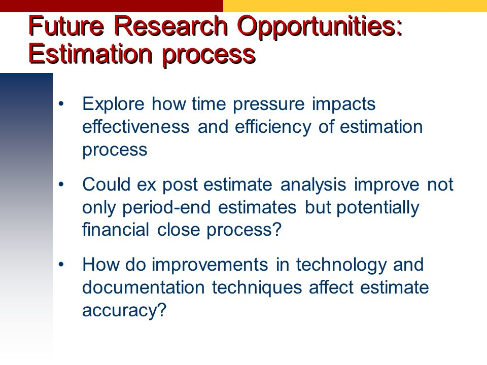 Future Research Opportunities: Estimation process