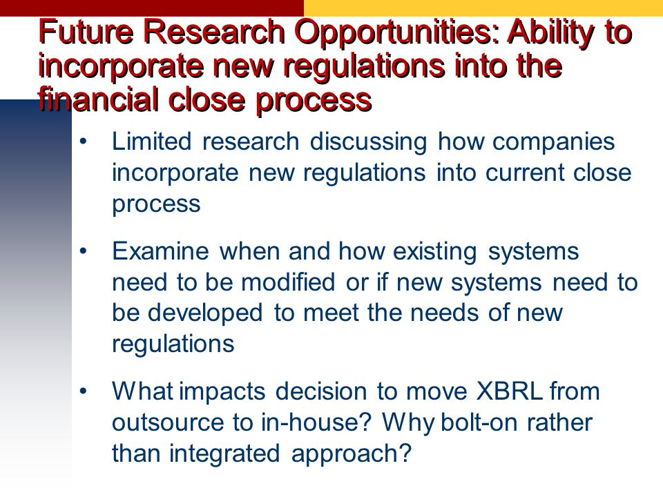 Future Research Opportunities: Ability to incorporate new regulations into the financial close process