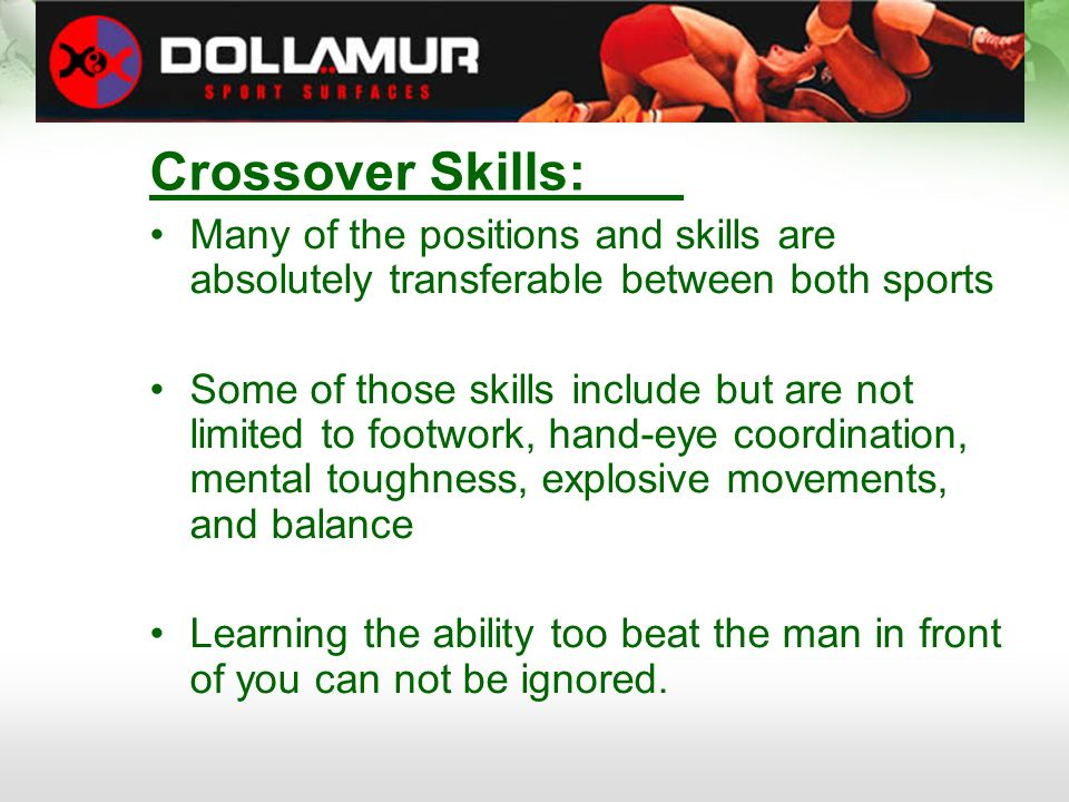 Crossover Skills: Many of the positions and skills are absolutely transferable between both sports.