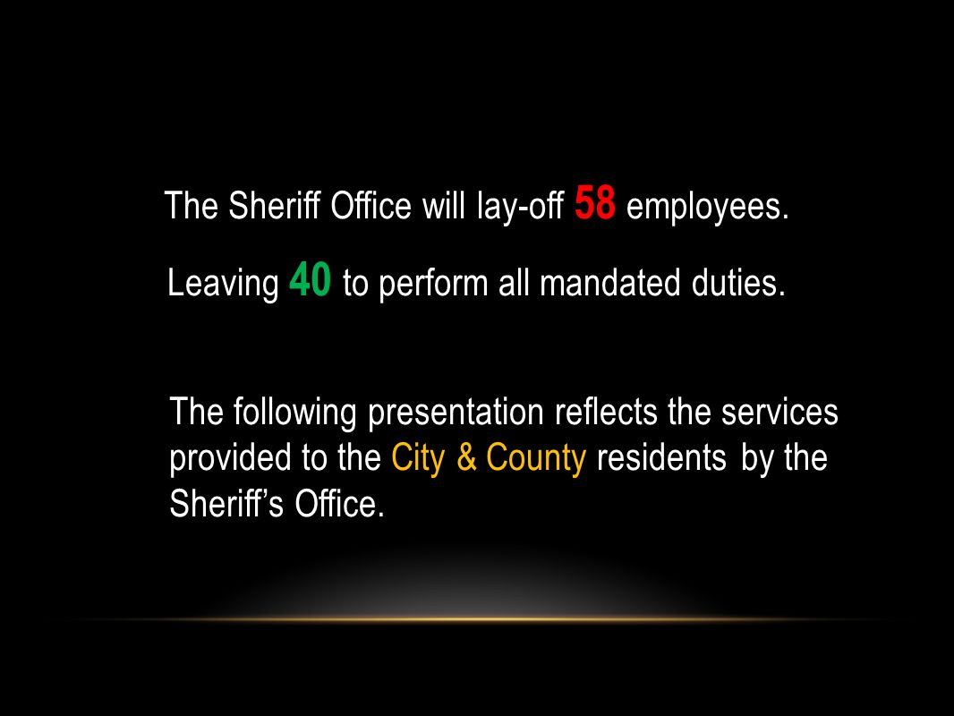 The Sheriff Office will lay-off 58 employees