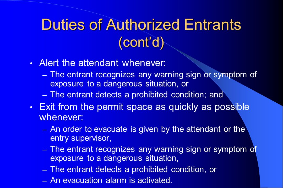 Duties of Authorized Entrants (cont'd)
