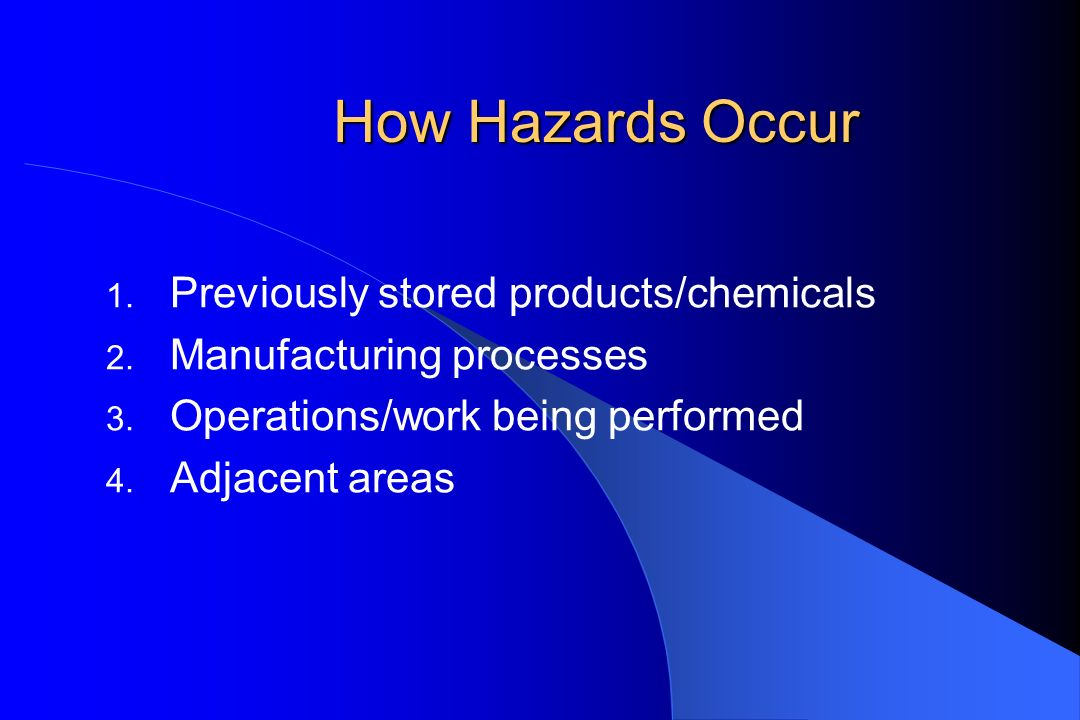 How Hazards Occur Previously stored products/chemicals