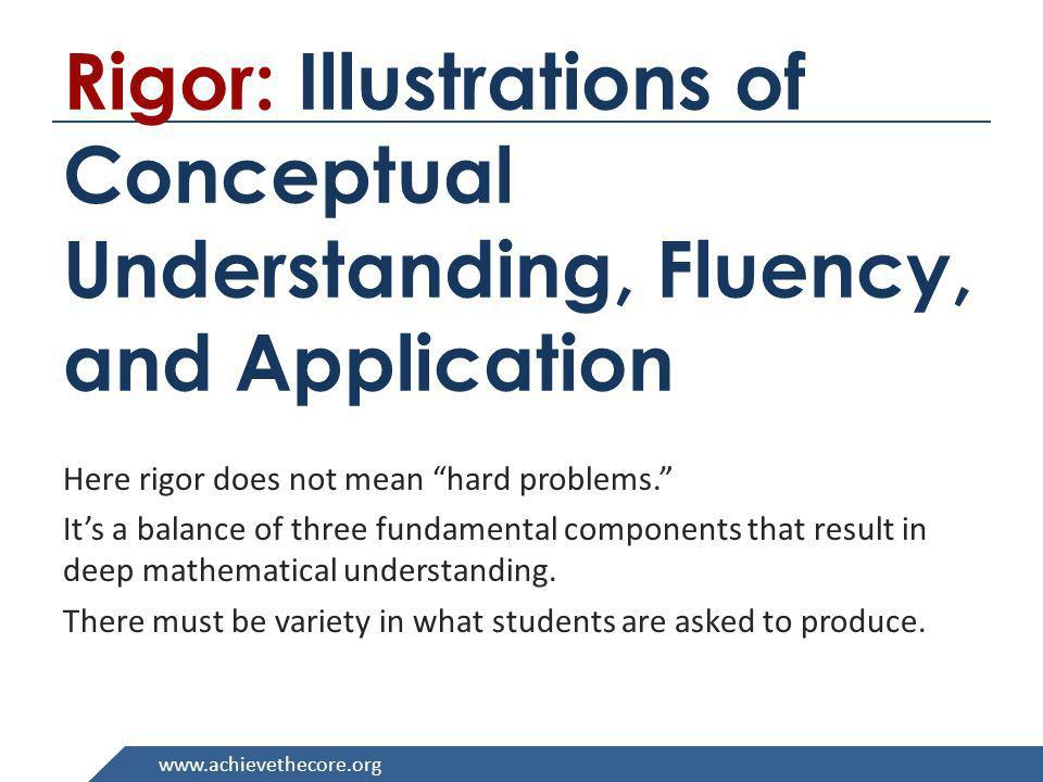 Rigor: Illustrations of Conceptual Understanding, Fluency, and Application