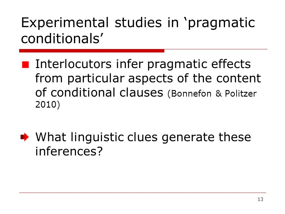 Experimental studies in 'pragmatic conditionals'