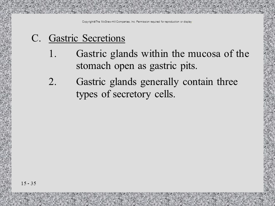2. Gastric glands generally contain three types of secretory cells.