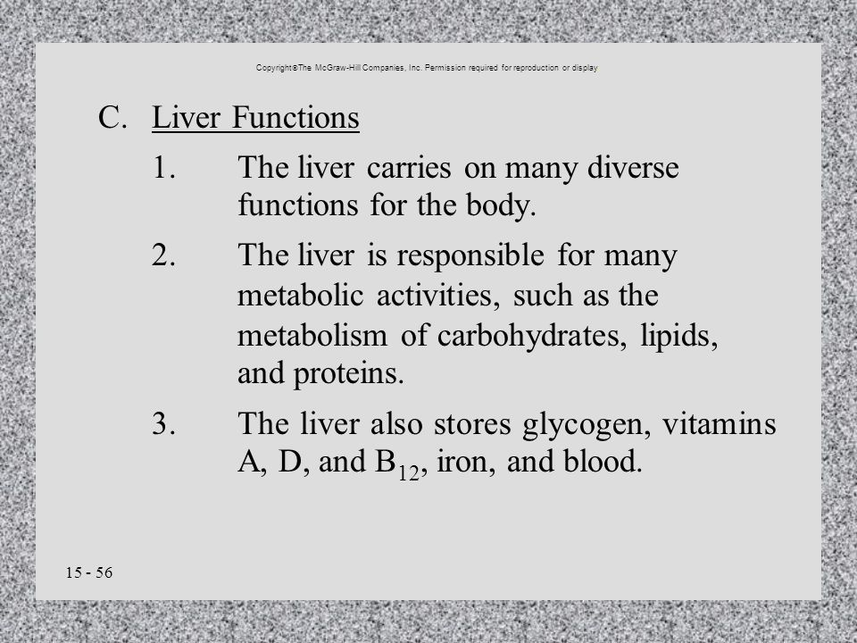 1. The liver carries on many diverse functions for the body.