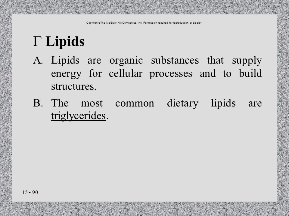 B. The most common dietary lipids are triglycerides.