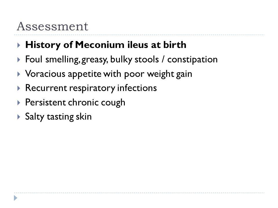 Assessment History of Meconium ileus at birth