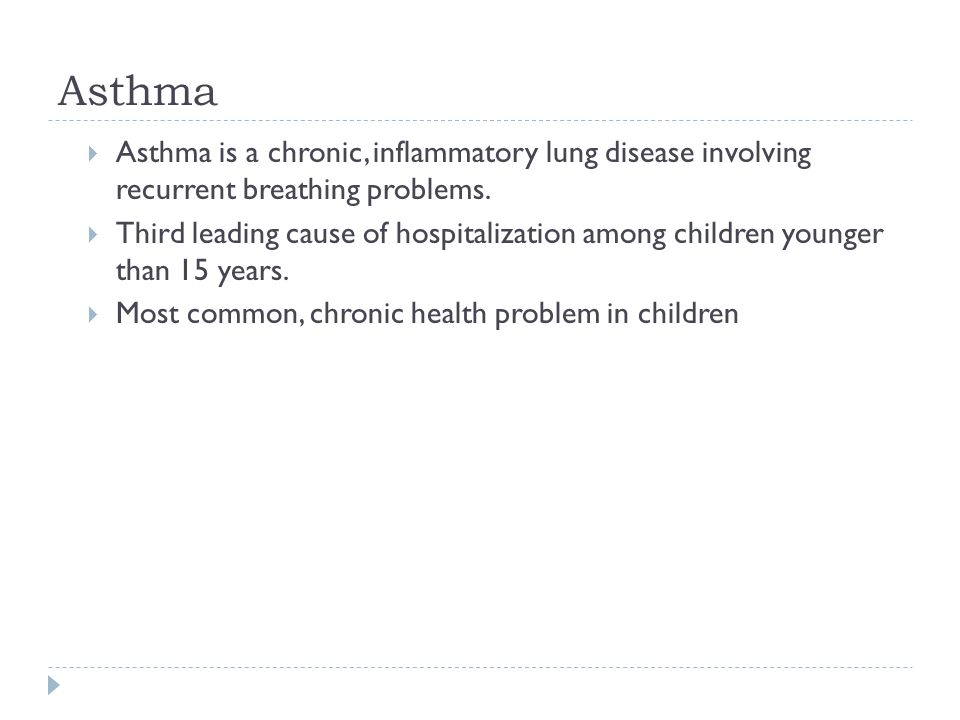 Asthma Asthma is a chronic, inflammatory lung disease involving recurrent breathing problems.