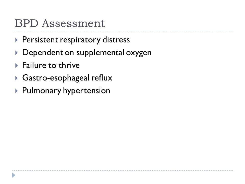 BPD Assessment Persistent respiratory distress