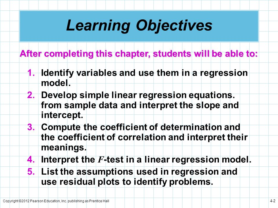 Learning Objectives After completing this chapter, students will be able to: Identify variables and use them in a regression model.