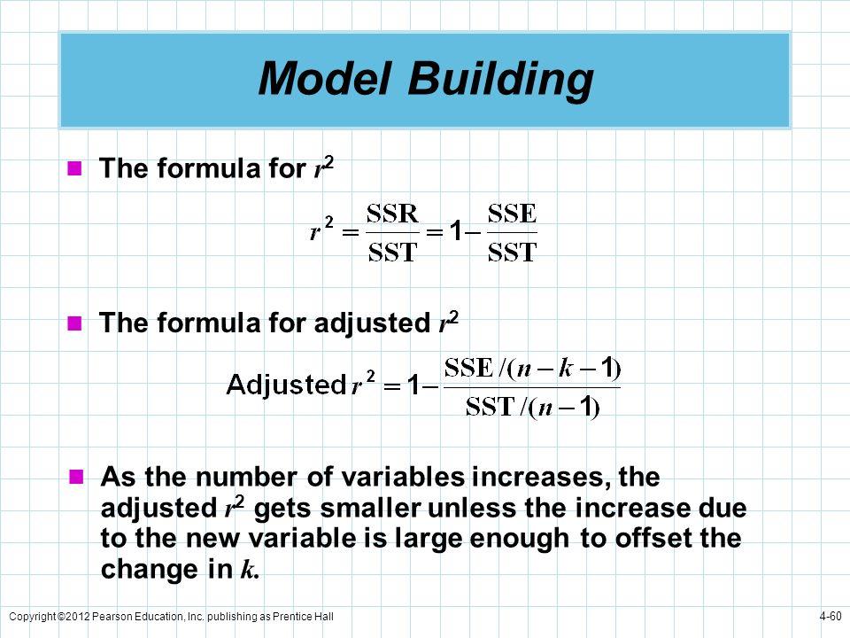 Model Building The formula for r2 The formula for adjusted r2