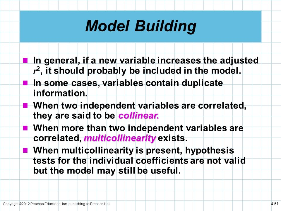 Model Building In general, if a new variable increases the adjusted r2, it should probably be included in the model.
