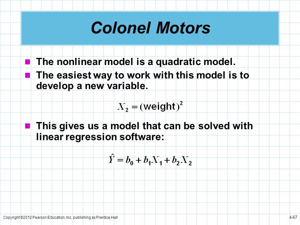 Colonel Motors The nonlinear model is a quadratic model.