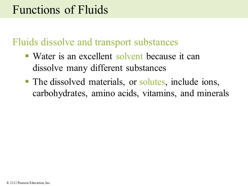 Functions of Fluids Fluids dissolve and transport substances