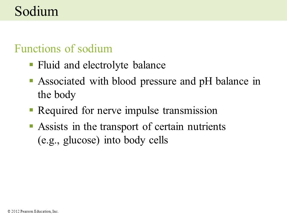 Sodium Functions of sodium Fluid and electrolyte balance