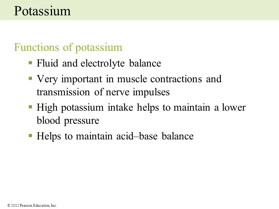 Potassium Functions of potassium Fluid and electrolyte balance