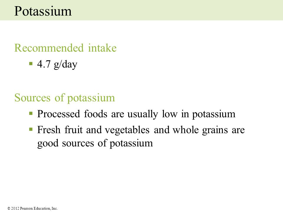 Potassium Recommended intake Sources of potassium 4.7 g/day