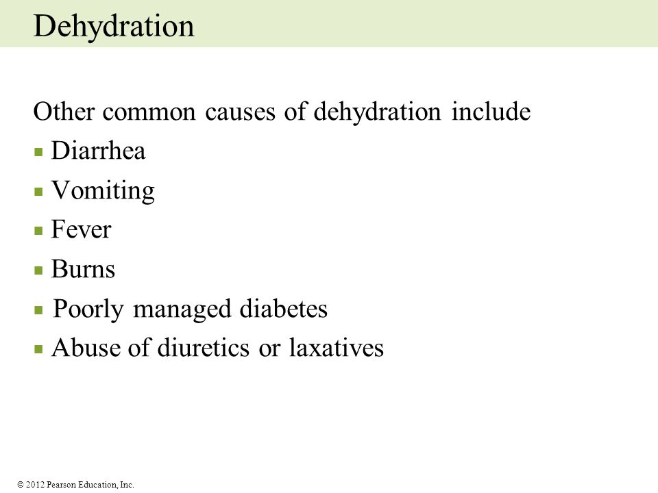 Dehydration Other common causes of dehydration include ■ Diarrhea