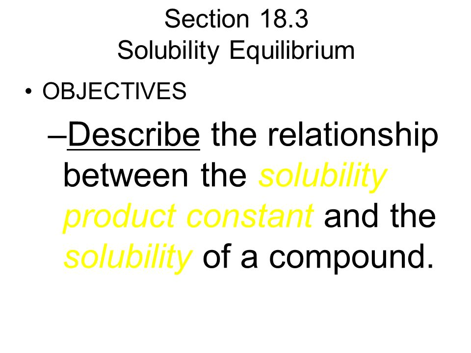 Section 18.3 Solubility Equilibrium