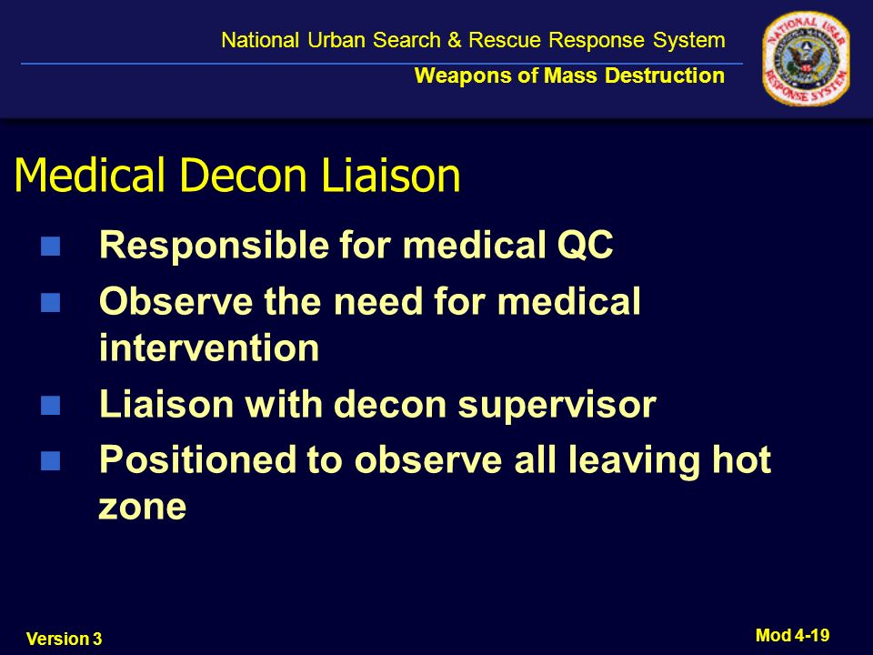 Medical Decon Liaison Responsible for medical QC