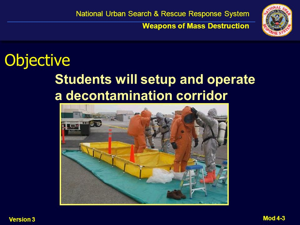 Objective Students will setup and operate a decontamination corridor