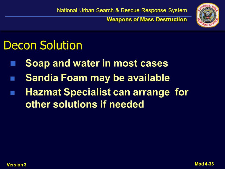 Decon Solution Soap and water in most cases