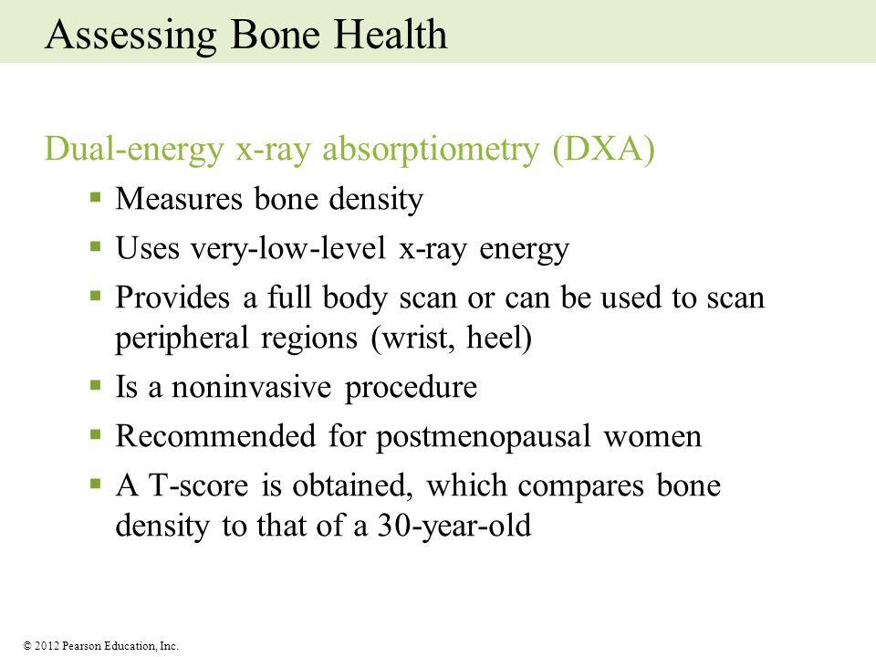 Assessing Bone Health Dual-energy x-ray absorptiometry (DXA)