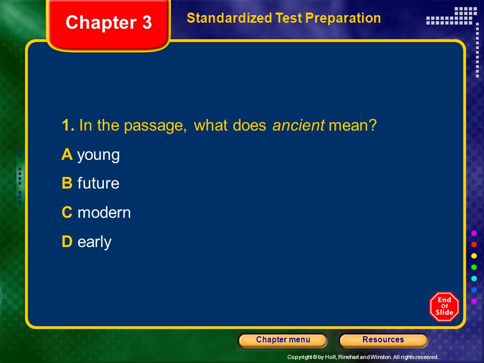 Chapter 3 1. In the passage, what does ancient mean A young B future