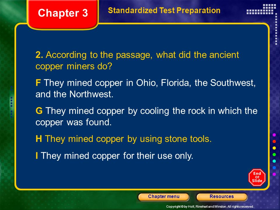 Chapter 3 Standardized Test Preparation. 2. According to the passage, what did the ancient copper miners do