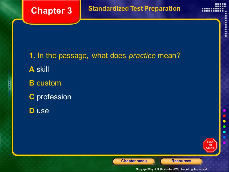 Chapter 3 1. In the passage, what does practice mean A skill B custom