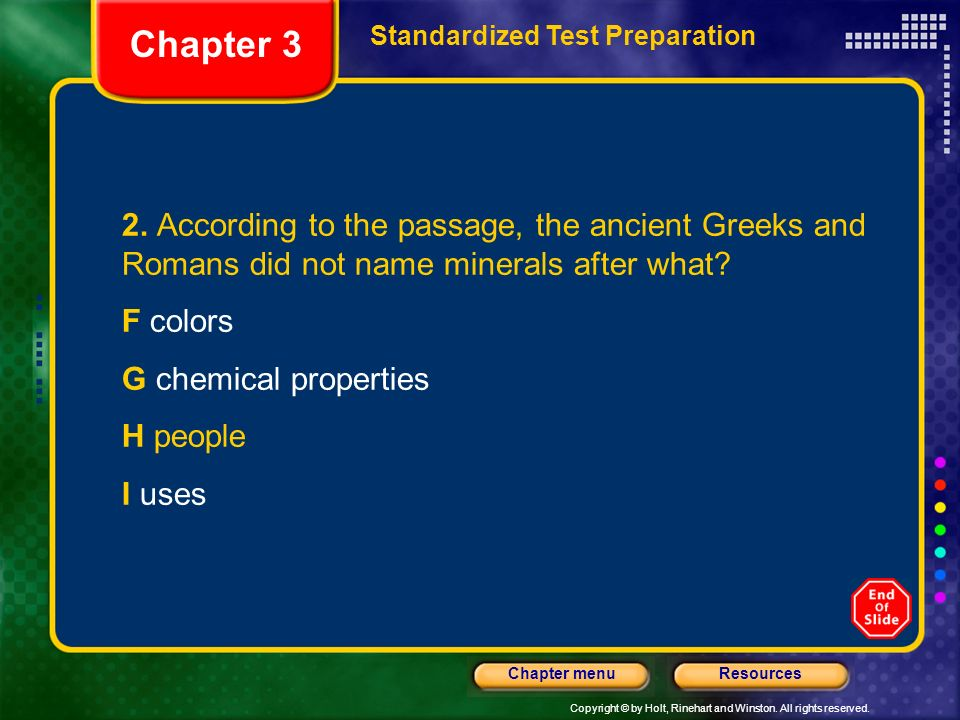 Chapter 3 Standardized Test Preparation. 2. According to the passage, the ancient Greeks and Romans did not name minerals after what