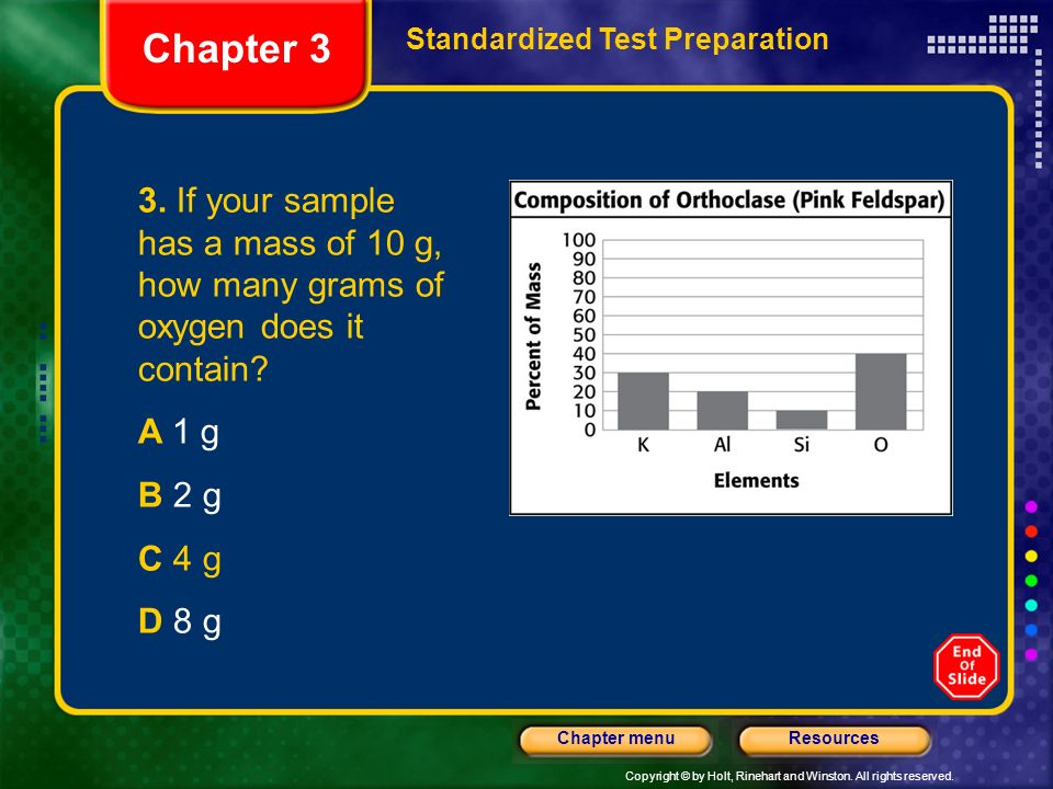 Chapter 3 Standardized Test Preparation. 3. If your sample has a mass of 10 g, how many grams of oxygen does it contain