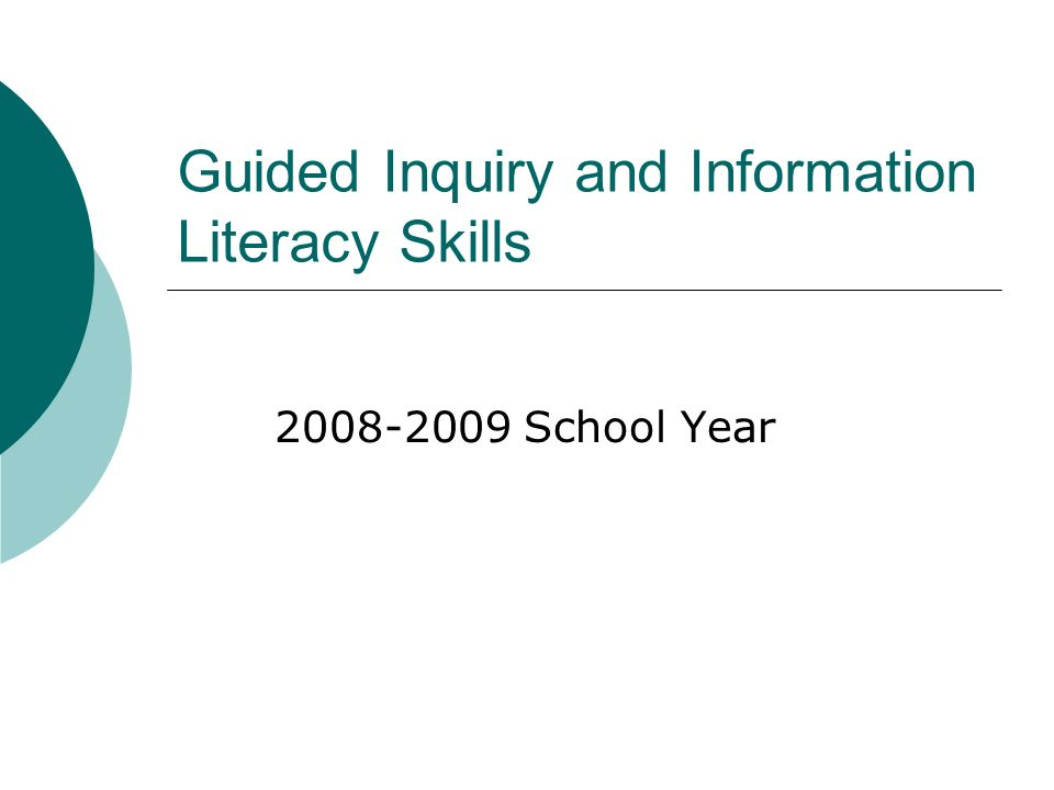 Guided Inquiry and Information Literacy Skills