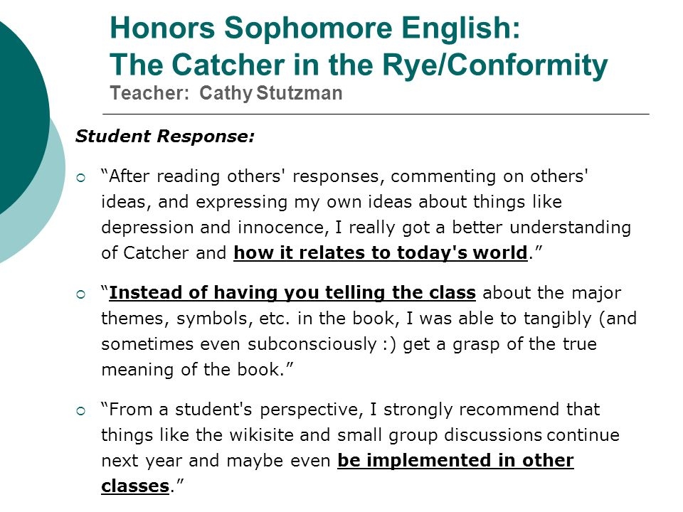 Honors Sophomore English: The Catcher in the Rye/Conformity Teacher: Cathy Stutzman