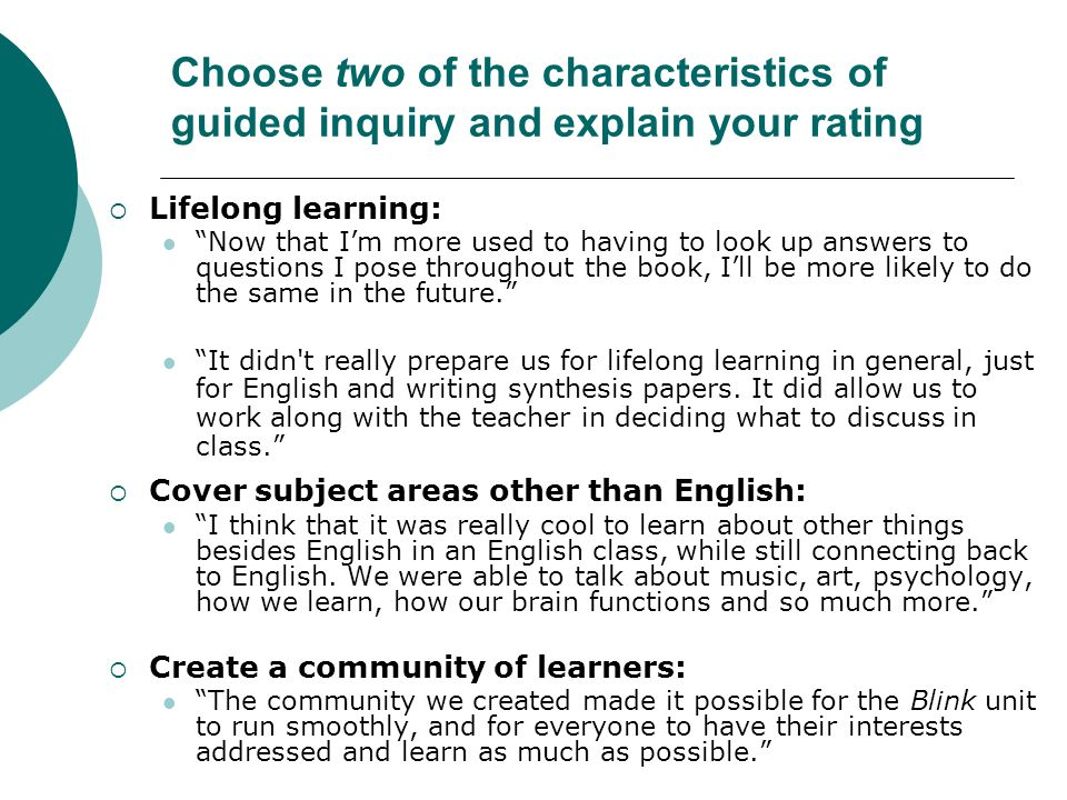 Choose two of the characteristics of guided inquiry and explain your rating